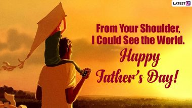 Father's Day 2021 Wishes From Son: WhatsApp Messages, HD Images and Wallpapers, Quotes, SMS and Greetings to Share With Your Father!