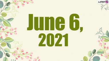June 6, 2021: Which Day Is Today? Know Holidays, Festivals and Events Falling on Today's Calendar Date