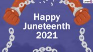Happy Juneteenth Day 2021 Greetings, Images and Quotes: WhatsApp Stickers, Facebook Status, GIF Messages and Wallpapers To Send on June 19