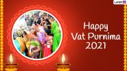 Vat Purnima 2021 Greetings & Wishes: Best Quotes, HD Images, WhatsApp Messages, Wallpapers and SMS to Celebrate the Auspicious Occasion