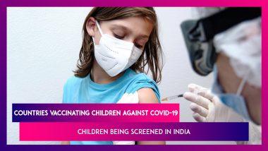 List Of Countries Vaccinating Children Against Coronavirus, Children Being Screened In India
