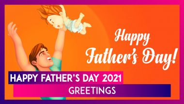 Father's Day 2021 Greetings: WhatsApp Messages, Images, Quotes To Wish Your Dad Happy Father's Day