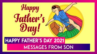 Happy Father's Day 2021 Messages From Son: Send Greetings, Quotes and Images To Honour Your Father