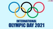 International Olympic Day 2021 Date and Theme: Know History and Significance of the Day That Promotes Global Participation in Sports Ahead of Tokyo Olympics