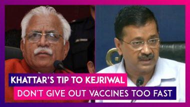 ML Khattar, Haryana CM's Tip To Delhi CM Arvind Kejriwal: Don't Give Out Vaccines Too Fast, Kejriwal Hits Back