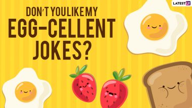 National Egg Day 2021: Egg-Ceptional Puns That Are Quite Hilarious If You Can Take a Yolk
