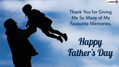 Happy Father's Day 2021 Wishes, Messages and HD Images: Express Love for Your Dad With Meaningful Fatherhood Greetings on This Special Day