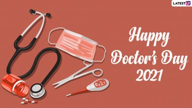 National Doctor's Day 2021 Images & WhatsApp Messages: Send Happy Doctor's Day Wishes and Facebook Greetings to Thank and Honour the Doctors