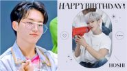 Happy HOSHI's Day! SEVENTEEN Celebrate Hoshi aka Kwon Soon-young's Birthday With This Cool Message (View Photos and Videos of South Korean Singer)