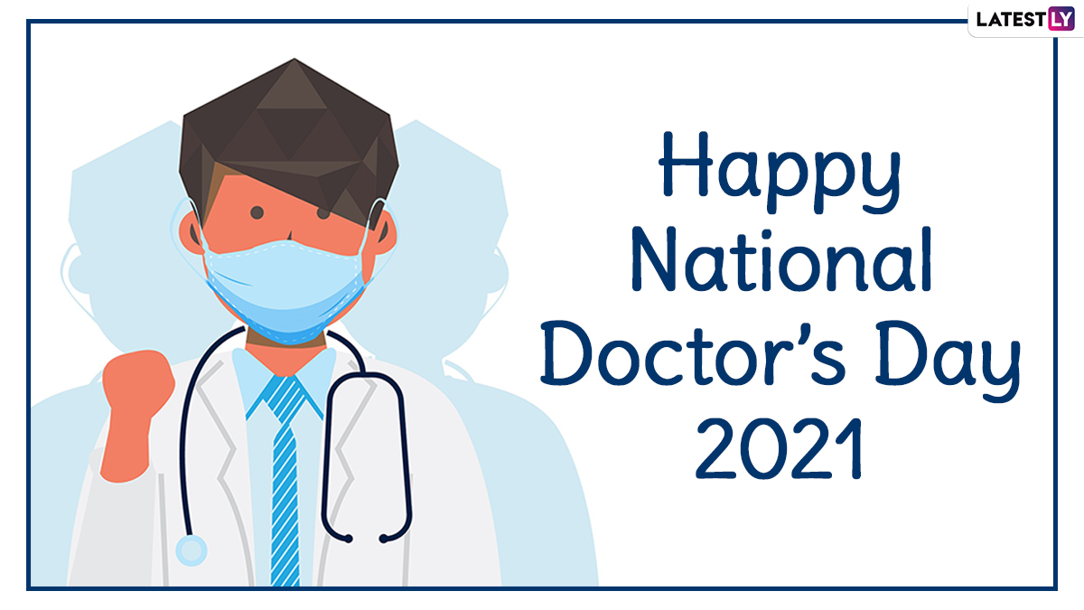 National Doctor's Day 2021 Images & HD Wallpapers for Free Download Online:  Wish Happy Doctors' Day With Greetings, GIFs, Quotes and Facebook Messages  | 🙏🏻 LatestLY