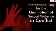 International Day for the Elimination of Sexual Violence in Conflict 2021: All You Need To Know About the Day That Pays Tribute to Victims of Sexual Violence in Conflict Zones