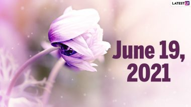 June 19, 2021: Which Day Is Today? Know Holidays, Festivals and Events Falling on Today's Calendar Date
