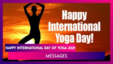 International Day of Yoga 2021: WhatsApp Messages, Greetings and Quotes to Wish Happy Yoga Day