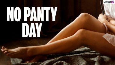 No Panty Day 2021: Know Date, History, Significance and Benefits of Going Commando!