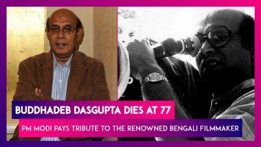 Buddhadeb Dasgupta Dies At 77, PM Narendra Modi Pays Tribute To The National Award Winning Bengali Filmmaker