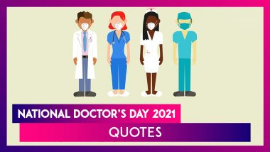 National Doctor's Day 2021 Quotes And Messages: WhatsApp Greetings, Wishes & Images For The Doctors