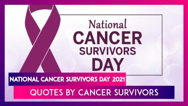 National Cancer Survivors Day 2021: Quotes by Cancer Survivors To Instill Hope in Cancer Patients