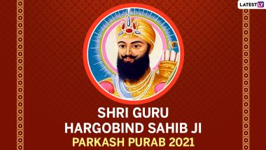 Guru Hargobind Sahib Ji Parkash Purab 2021 Images And Wallpapers: Best Wishes, HD Images, Greetings, WhatsApp Messages, Quotes and SMS to Celebrate the Birth Anniversary of Sixth Sikh Guru