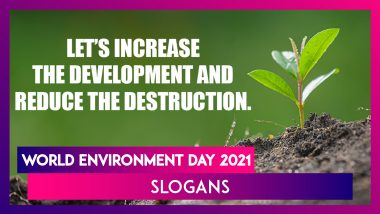 World Environment Day 2021: Best Slogans and Inspirational Thoughts To Celebrate Paryavaran Divas