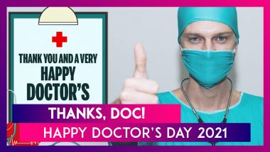 Happy National Doctor's Day 2021: Thank You Messages, Quotes & Images To Send to Frontline Warriors