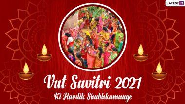 Vat Savitri 2021 Images: Hindi Messages, Greetings and Wishes To Send Savitri Brata Ki Hardik Shubhkamnaye to Your Loved Ones