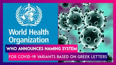 WHO Announces Naming System For Covid-19 Variants Based On Greek Letters, India's B.1.617.2 To Be Called Delta