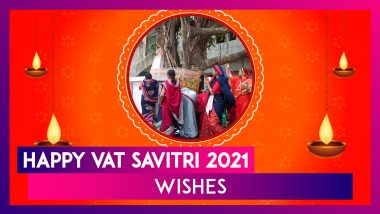 Vat Savitri Vrat 2021 Wishes & Greetings: WhatsApp Messages To Celebrate the Auspicious Occasion