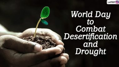 World Day to Combat Desertification and Drought 2021 Date and Theme: Know History and Significance of The Day That Focuses on Turning Degraded Land Into Health Land