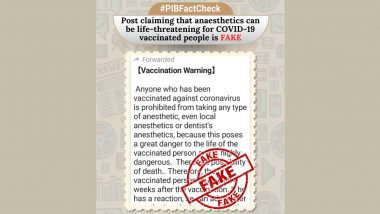 Anaesthetics Can Be Life-Threatening for COVID-19 Vaccinated People? PIB Fact Check Debunks Fake Viral Message; Here Is The Truth