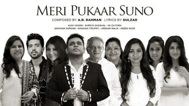 Meri Pukaar Suno Song: A R Rahman, Gulzar, Shreya Ghoshal, Alka Yagnik And More Come Together For An Anthem Of Hope And Healing (Watch Video)