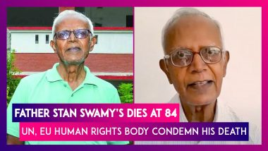 Father Stan Swamy, Accused In Bhima Koregaon Case, Dies In Incarceration, UN, EU Human Rights Body Condemn His Death
