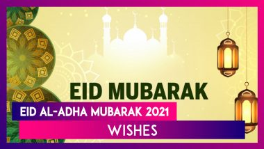 Eid al-Adha Mubarak 2021 Wishes: WhatsApp Messages, Quotes, Greetings and Images To Send on Bakrid!
