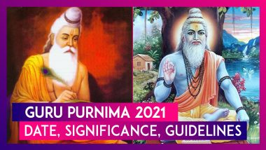 Guru Purnima 2021: Date, Significance, Rituals, & COVID-19 Guidelines Issued By State Governments