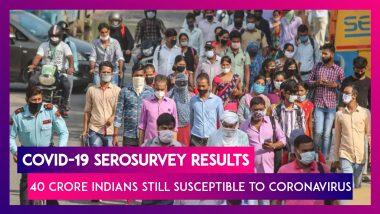 Covid-19 Serosurvey Results: 40 Crore Indians Still Susceptible To Coronavirus