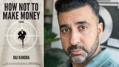 Raj Kundra's 2013 Book Titled 'How Not To Make Money' Resurfaces On Twitter Amid Pornography Case; Here's All You Need To Know About It