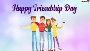 Happy Friendship Day 2021 Greetings: WhatsApp Stickers, HD Images and Wallpapers, Funny Quotes, GIFs and Messages for Best Friends