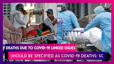 Deaths Due To Covid-19 Related Complications Should Also Be Specified As Covid-19 Deaths, Says Supreme Court