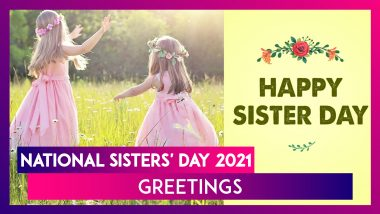 Sisters Day 2021 Wishes: WhatsApp Messages, Sisters Day Greetings and Quotes to Send on August 1