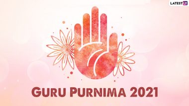 Guru Purnima 2021: Know Date, Timing, Rituals and Significance of the Holy Festival That Celebrate the Bond Between Teacher and Student