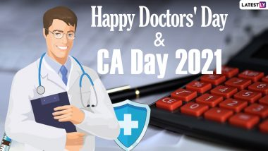 Happy Doctors' Day & CA Day 2021 Wishes: WhatsApp Messages, HD Images, Greetings, Quotes, SMS and Wallpapers to Send to Doctors and Chartered Accountants
