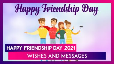 Happy Friendship Day 2021 Wishes: WhatsApp Greetings, Quotes and Messages To Share With Best Friends