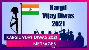 Kargil Vijay Diwas 2021 Messages: Patriotic Quotes & Images To Remember Brave Martyrs of Kargil War