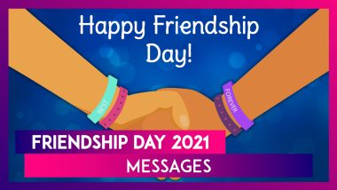 Happy Friendship Day 2021: Wishes, WhatsApp Messages, Quotes and Greetings To Share With BFFs