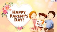 Happy Parents' Day 2021 Wishes & HD Images: WhatsApp Messages, GIF Greetings, Quotes, SMS and Status To Share With Your Mom and Dad