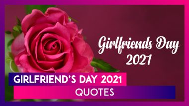 Girlfriend's Day 2021 Quotes And Romantic Captions for Your Next Instagram Post With Your Bae