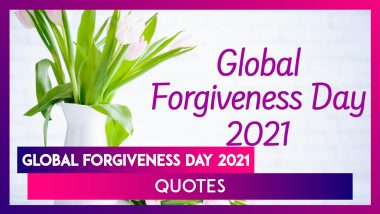 Global Forgiveness Day 2021: Quotes To Spread the Importance of Letting Go Off Resentful Thoughts