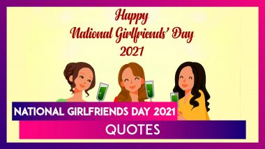 National Girlfriends Day 2021 Messages, Romantic Quotes And Lovely Wishes Appreciating Your Gal Pals
