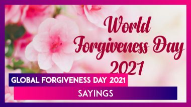 Global Forgiveness Day 2021 Meaningful Sayings on Forgiveness That Will Inspire You to FORGIVE