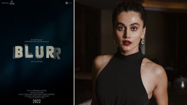 Blurr: Taapsee Pannu Announces an Edge of the Seat Thriller Under Her Banner Outsiders Films