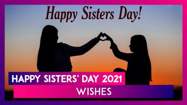 Sisters' Day 2021 Wishes: WhatsApp Greetings, Images, Messages, Quotes To Send to Your Lovely Sister